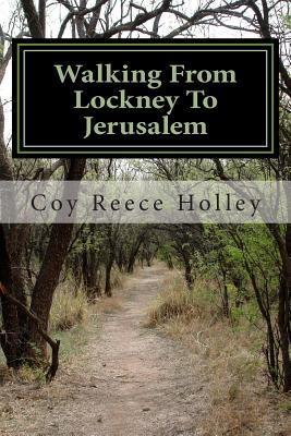 Walking from Lockney to Jerusalem