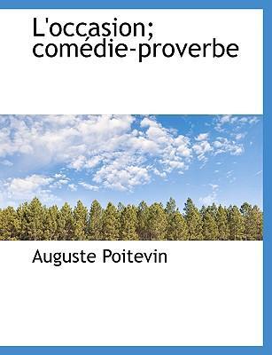 L'Occasion; Com Die-Proverbe