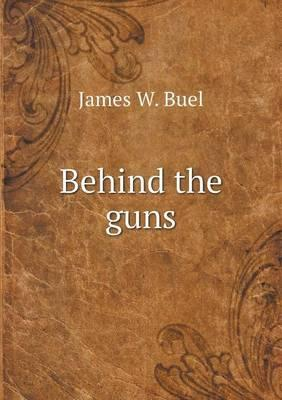 Behind the Guns