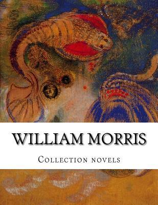 William Morris, Collection Novels
