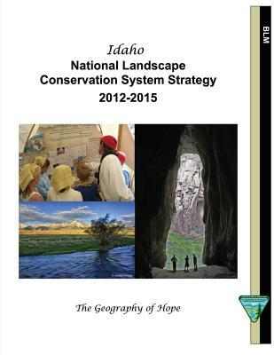 Idaho National Landscape Conservation System Strategy 2012-2015