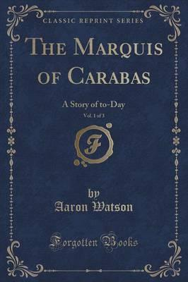 The Marquis of Carabas, Vol. 1 of 3