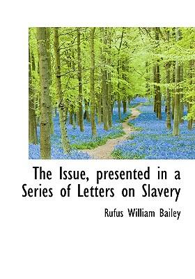 The Issue, Presented in a Series of Letters on Slavery