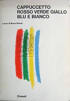 Cappuccetto rosso verde giallo blu e bianco - Bruno Munari - 28