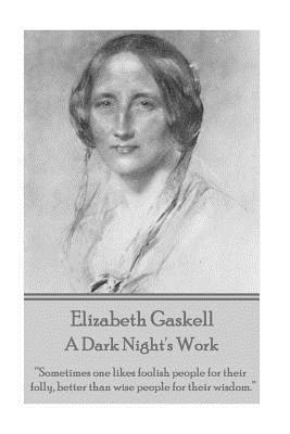 Elizabeth Gaskell - A Dark Night's Work