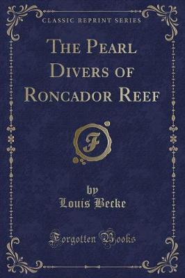 The Pearl Divers of Roncador Reef (Classic Reprint)