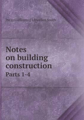 Notes on Building Construction Parts 1-4