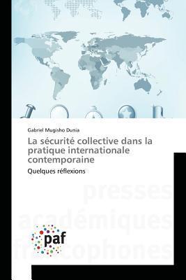 La Securite Collective Dans la Pratique Internationale Contemporaine