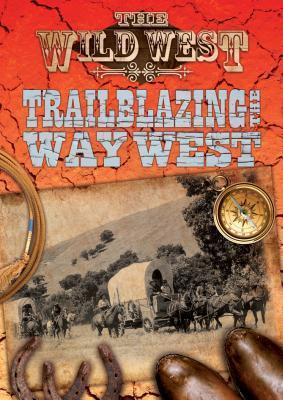 Trailblazing the Way West