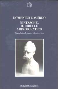 Nietzsche, il ribelle aristocratico