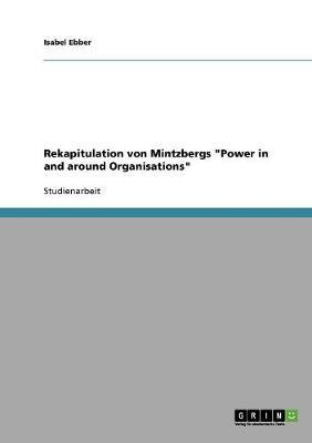 "Rekapitulation von Mintzbergs ""Power in and around Organisations"""