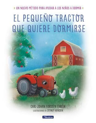 El pequeño tractor que quiere dormirse / The Tractor Who Wants to Fall Asleep