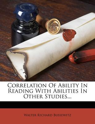 Correlation of Ability in Reading with Abilities in Other Studies...
