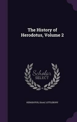 The History of Herodotus, Volume 2