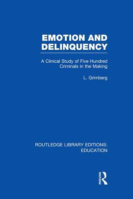 Emotion and Delinquency (RLE Edu L Sociology of Education)