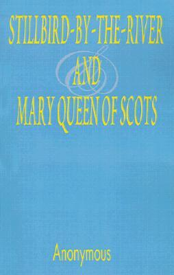 Stillbird-by-the-river and Mary Queen of Scots
