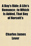 A Day's Ride; A Life's Romance; To Which Is Added, That Boy of Norcott's