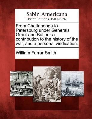 From Chattanooga to Petersburg Under Generals Grant and Butler
