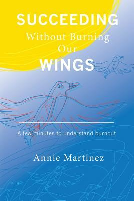 Succeeding Without Burning Our Wings