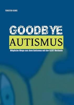 GoodBye Autismus