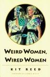 Weird Women, Wired W...