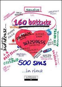 In 160 battute. 500 sms. in rima