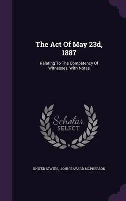 The Act of May 23d, ...