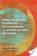 Healing Eating Disorders With Psychodrama and Other Action Methods