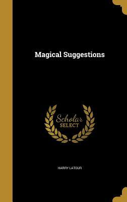 MAGICAL SUGGESTIONS