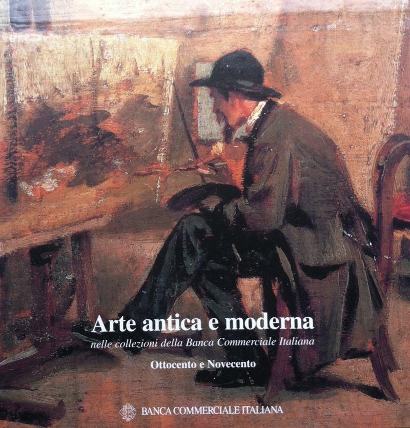 Arte antica e moderna nelle collezioni della Banca Commerciale Italiana