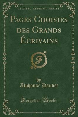 Pages Choisies des Grands Écrivains (Classic Reprint)