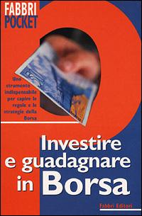 Investire e guadagnare in borsa