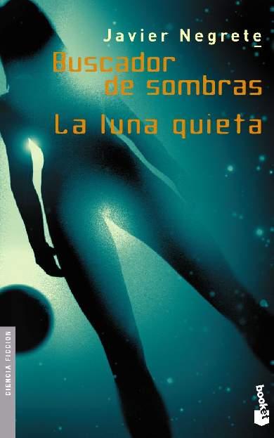 Buscador De Sombras / La Luna Quieta
