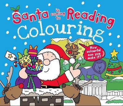 Santa Is Coming to Reading Colouring Book (Santa Colouring Book)