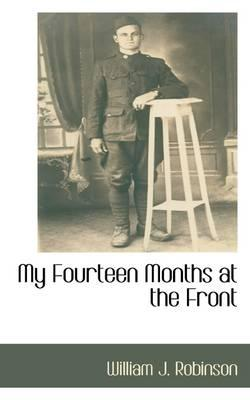 My Fourteen Months at the Front