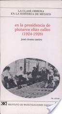En la presidencia de Plutarco Elías Calles (1924-1928)