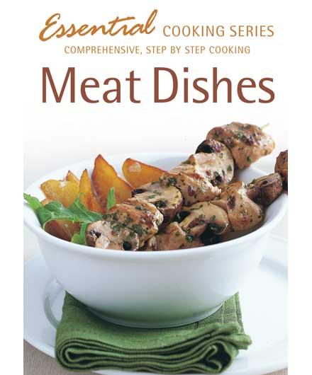Essential Cooking: Meat Dishes
