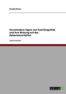 Verschiedene Typen von Familienpolitik und ihre Wirkung auf das Geburtenverhalten