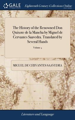 The History of the Renowned Don Quixote de la Mancha by Miguel de Cervantes Saavedra. Translated by Several Hands