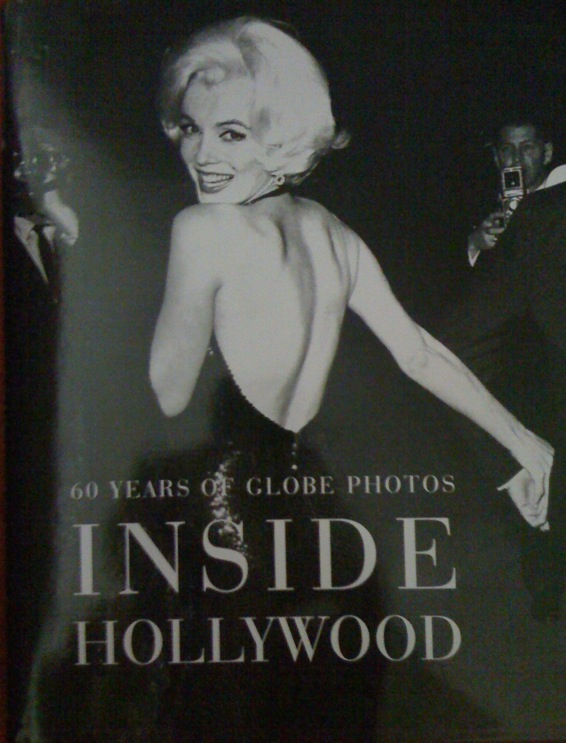 Inside Hollywood: 60 Years of Globe Photos