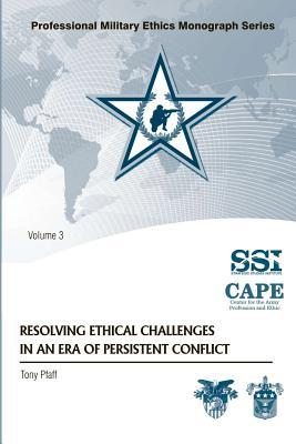 Resolving Ethical Challenges in an Era of Persistent Conflict
