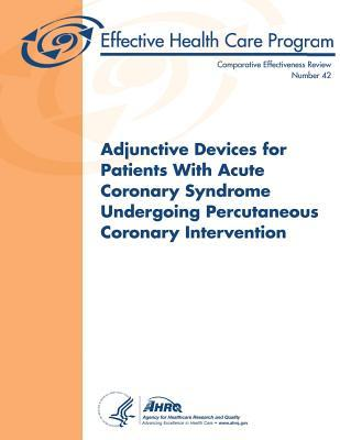 Adjunctive Devices for Patients With Acute Coronary Syndrome Undergoing Percutaneous Coronary Intervention