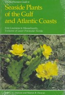 The Smithsonian guide to seaside plants of the Gulf and Atlantic coasts from Louisiana to Massachusetts, exclusive of lower peninsular Florida