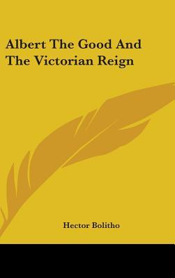 Albert the Good and the Victorian Reign
