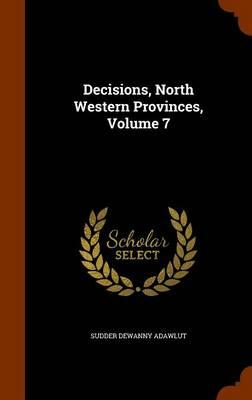 Decisions, North Western Provinces, Volume 7