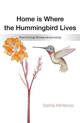 Home Is Where The Hummingbird Lives