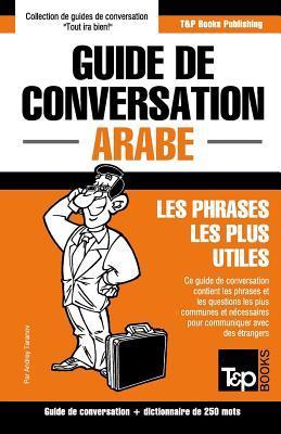 Guide de conversation Français-Arabe et mini dictionnaire de 250 mots