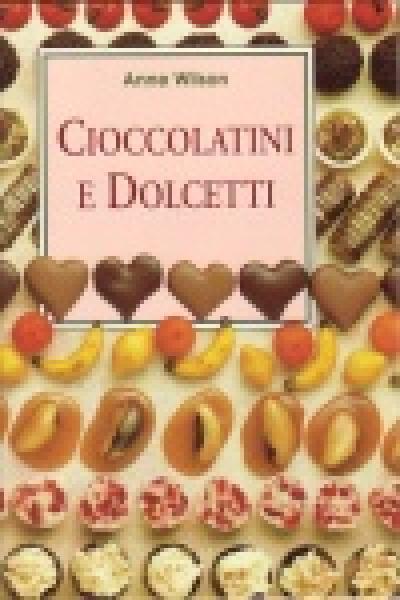 Cioccolatini e dolce...