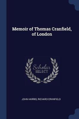 Memoir of Thomas Cranfield, of London
