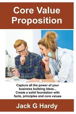 The Core Value Proposition